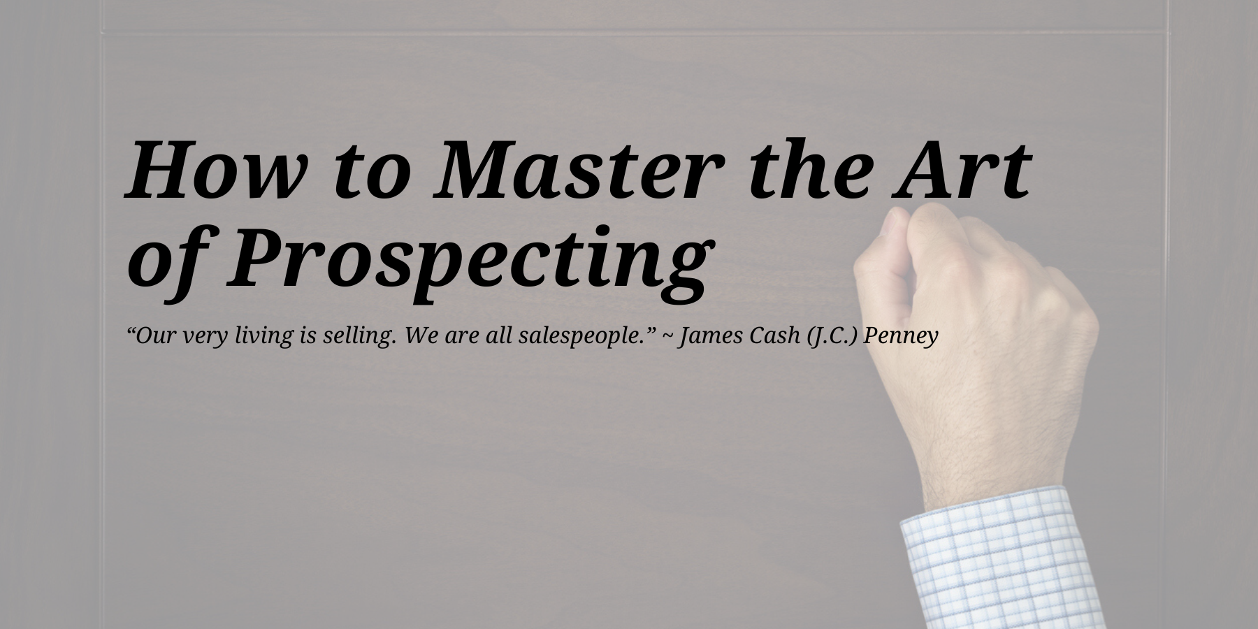 How To Master the Art of Prospecting