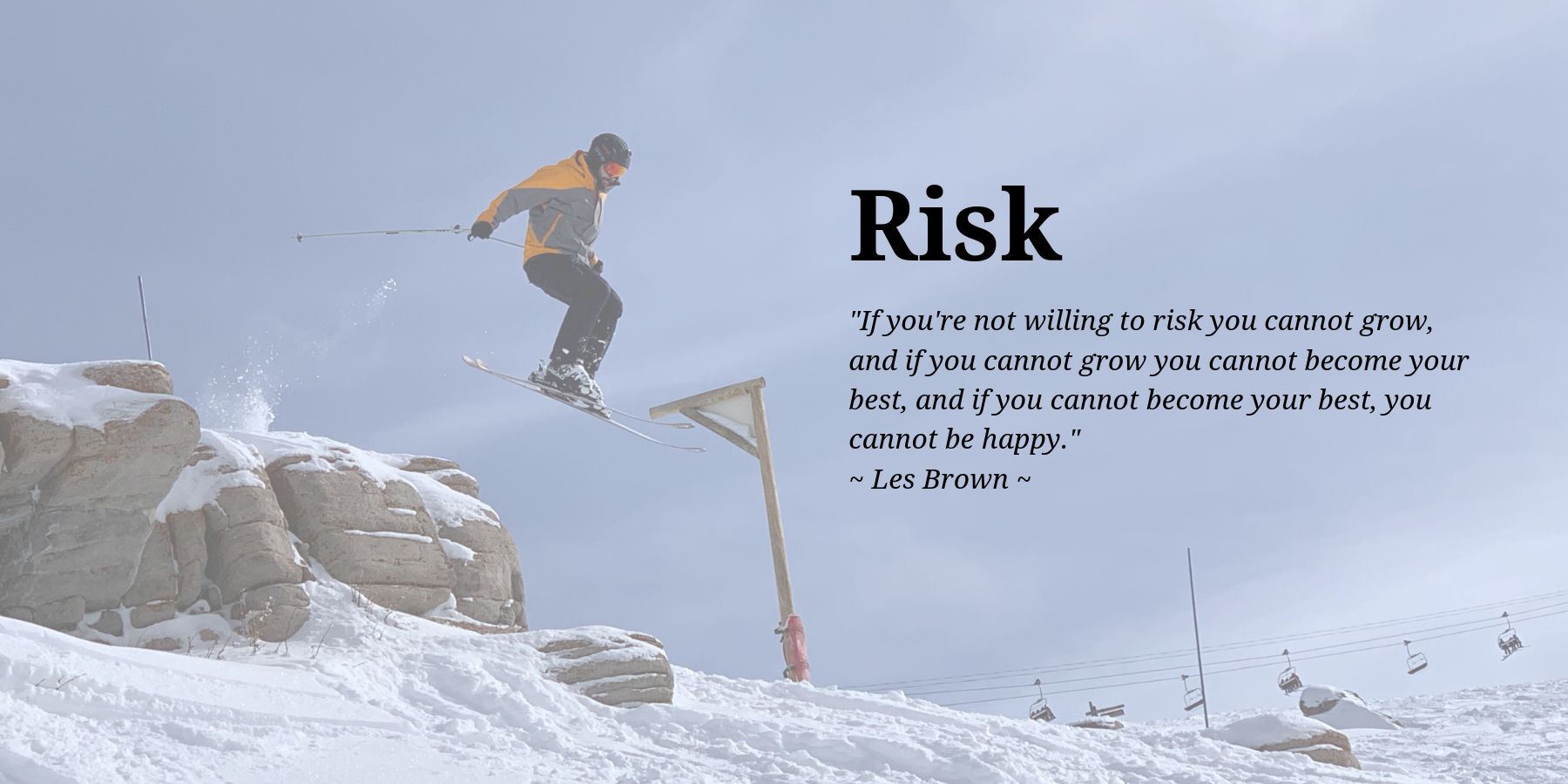 To Risk Is To Grow